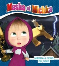 Masha et Michka, Masha a peur du noir