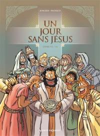 Un jour sans Jésus. Volume 6,