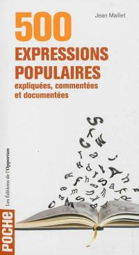 500 expressions populaires expliquées, commentées et documentées