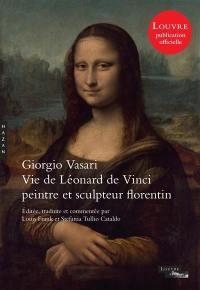 Les vies des plus excellents peintres, sculpteurs et architectes, Vie de Léonard de Vinci