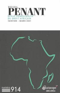 Recueil Penant : revue trimestrielle de droit africain. n° 914,