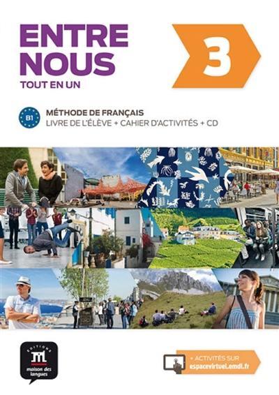 Entre nous 3 : méthode de français, B1 : livre de l'élève + cahier d'activités + CD