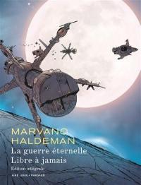 La guerre éternelle; Libre à jamais : édition intégrale