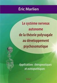 Le système nerveux autonome : de la théorie polyvagale au développement psychosomatique