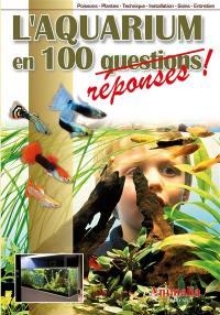 L'aquarium en 100 réponses