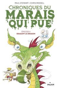 Chroniques du Marais qui pue. Volume 6, Eraguff le dragon