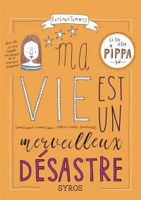 La vie selon Pippa, Ma vie est un merveilleux désastre