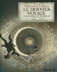 Le dernier voyage d'Alexandre de Humboldt. Volume 2,