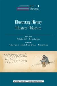 Book practices & textual itineraries. Volume 7, Illustrating history