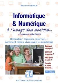 Informatique & numérique à l'usage des seniors... et autres débutants
