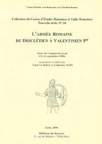 L'armée romaine de Dioclétien à Valentinien Ier