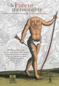 La fureur mensongère ou Les contes fabuleux du Nouveau Monde