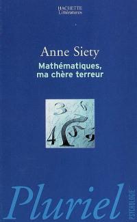 Mathématiques, ma chère terreur