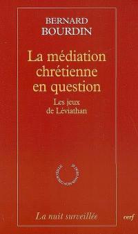 La médiation chrétienne en question