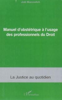 Manuel d'obstétrique à l'usage des professionnels du droit