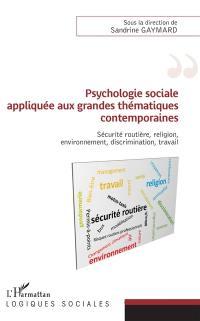 Psychologie sociale appliquée aux grandes thématiques contemporaines