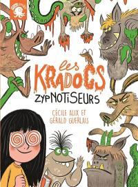 Les Kradocs, Zypnotiseurs