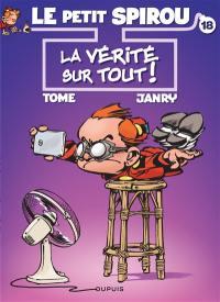 Le petit Spirou. Volume 18, La vérité sur tout !