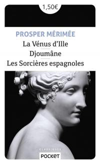 La Vénus d'Ille; Suivi de Djoûmane; Suivi de Les sorcières espagnoles