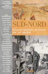 Sud-Nord : cultures coloniales en France (XIXe-XXe siècles)