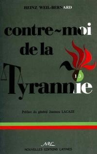 Contre moi de la tyrannie...