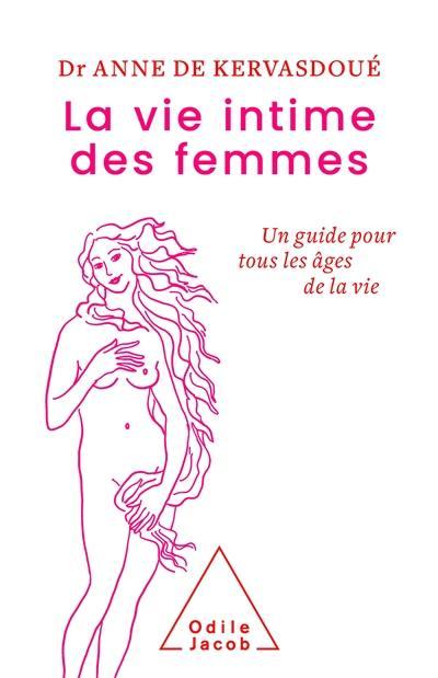 La vie intime des femmes : un guide pour tous les âges de la vie
