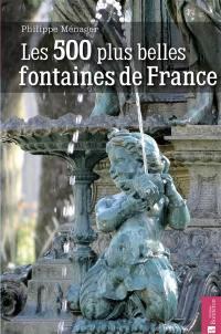 Les 500 plus belles fontaines de France