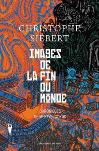 Chroniques de Mertvecgorod. Images de la fin du monde