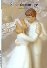 Eloge du mariage