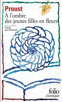 A la recherche du temps perdu. Volume 2, A l'ombre des jeunes filles en fleurs