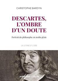 Descartes, l'ombre d'un doute