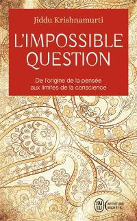 L'impossible question