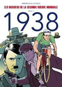 Les dossiers de la Seconde Guerre mondiale. Volume 1, 1938