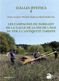 Gallia rustica. Volume 2, Les campagnes du nord-est de la Gaule, de la fin de l'âge du fer à l'Antiquité tardive