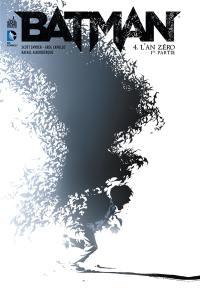 Batman. Volume 4, L'an zéro