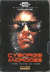 Cyborgs versus androïdes