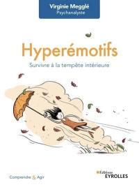 Hyperémotifs : survivre à la tempête intérieure