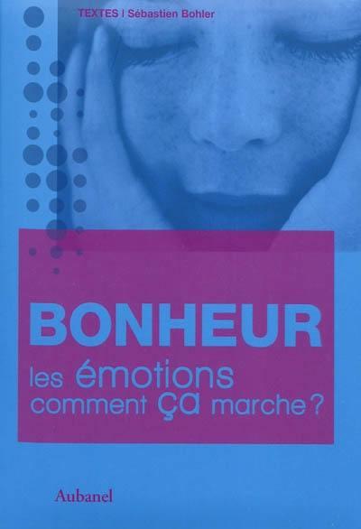Les émotions, comment ça marche ?, Bonheur