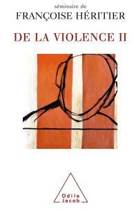 De la violence. Volume 2,