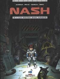 Nash. Volume 3, La reine des anges