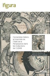 Humanistes italiens et imprimés de l'Italie de la Renaissance dans les collections de l'UQAM