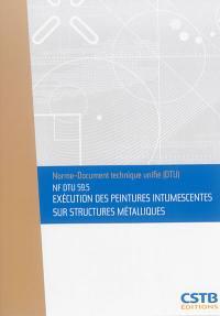 Exécution des peintures intumescentes sur structures métalliques