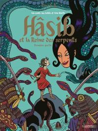 Hâsib et la reine des serpents : un conte des Mille et une nuits. Volume 1