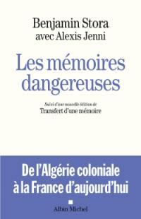 Les mémoires dangereuses : de l'Algérie coloniale à la France d'aujourd'hui.