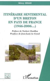 Itinéraire sentimental d'un Breton en pays de France, 1946-2006