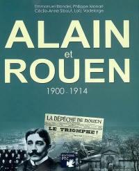 Alain et Rouen, 1900-1914