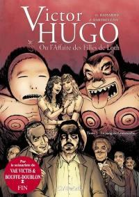 Victor Hugo ou L'affaire des filles de Loth. Vol. 2. Le sang de Gommorhe
