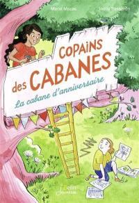 Copains des cabanes. Volume 1, La cabane d'anniversaire