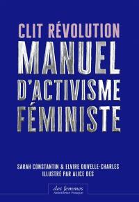 Clit révolution : manuel d'activisme féministe