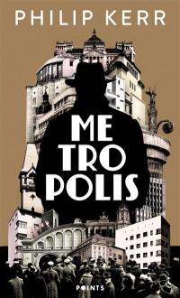 Une aventure de Bernie Gunther. Metropolis